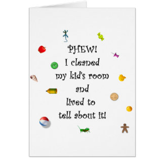 Phew! I cleaned my kids room.... Card