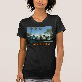 Phew! It's Hot! T-Shirt