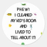 ¡Phew! Limpié mi sitio de los niños…. Pegatinas Redondas