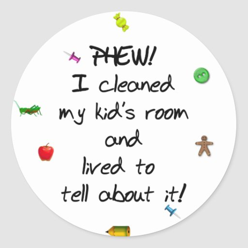 ¡Phew! Limpié mi sitio de los niños…. Etiqueta Redonda