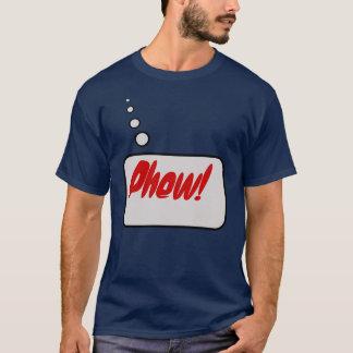 Phew! T-Shirt