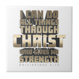 Phil4:13 I can do All things through Christ Ceramic Tile