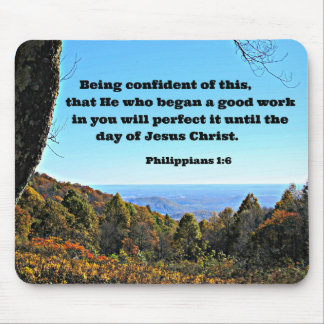 Phil. 1:6 Being confident of this, that he who.. Mouse Pad