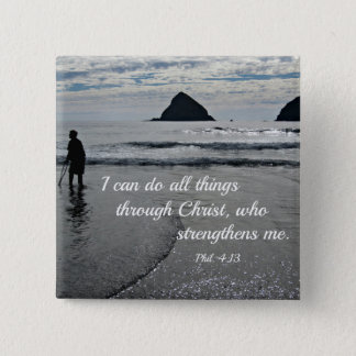 Phil. 4:13 I can do all things through Christ... Pinback Button