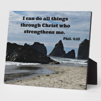Phil. 4:13 I can do all things through Christ... Plaque