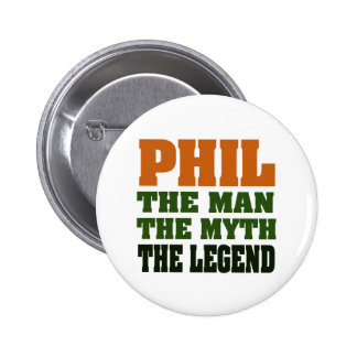 PHIL - el hombre, el mito, la leyenda Pin Redondo 5 Cm