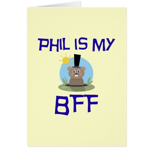 Phil is my BFF Greeting Cards
