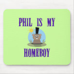Phil is My Homeboy Mouse Mats