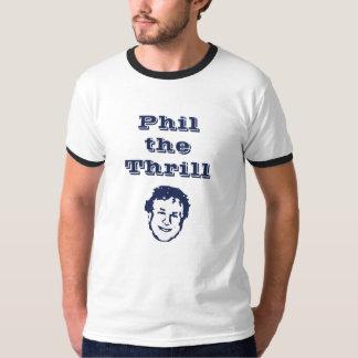 Phil the Thrill! Shirt