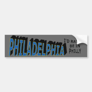 Philadelphia Rather Be in Philly Bumper Sticker