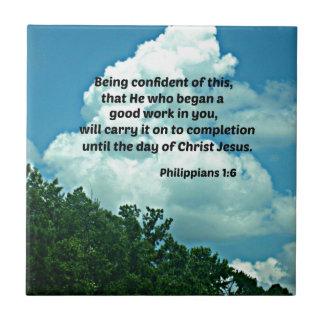 Philippians 1:6 Being confident of this, ... Ceramic Tile