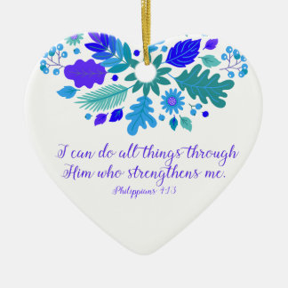 Philippians 4:13 – I Can Do All Things - Verse Ceramic Ornament
