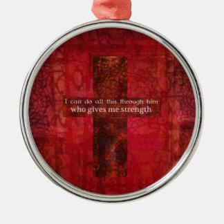 Philippians 4:13 inspirational Scripture Metal Ornament