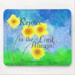 Philippians Scripture, Rejoice in the Lord Always Mouse Pad