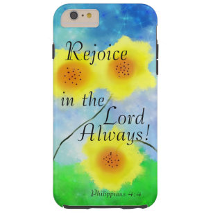 Philippians Scripture, Rejoice in the Lord Always Tough iPhone 6 Plus Case