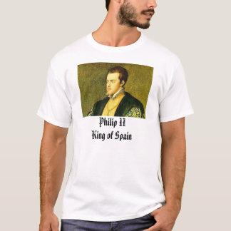 Phillip II, Philip IIKing of Spain T-Shirt