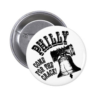Philly - Come for the Crack! Pinback Buttons