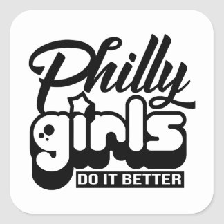 Philly Girls Do It Better Square Sticker