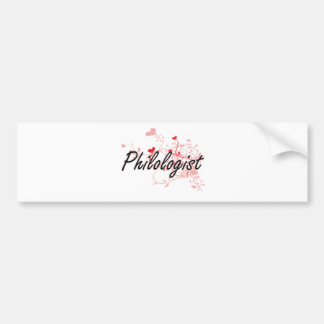 Philologist Artistic Job Design with Hearts Car Bumper Sticker