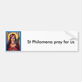 Philomena, St Philomena pray for us Bumper Sticker