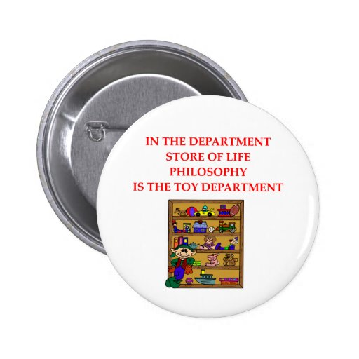 PHILOSOPHY gifts t-shirts 2 Inch Round Button