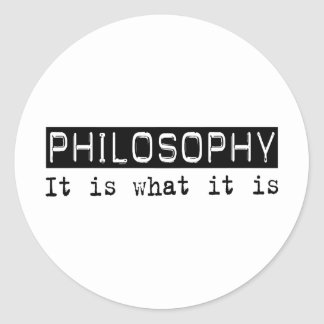 Philosophy It Is Classic Round Sticker
