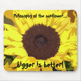 Philosophy of the sunflower... mouse pad
