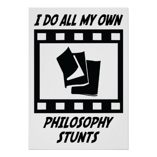 Philosophy Stunts Poster