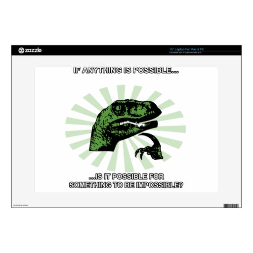 Philosoraptor Anything is Possible Skins For Laptops