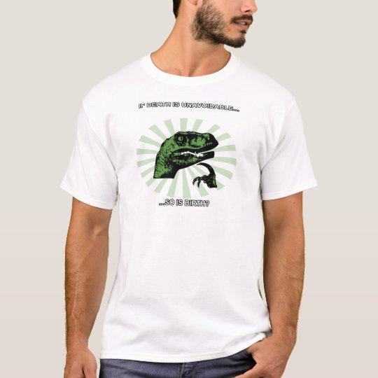 Philosoraptor Death and Birth T-Shirt