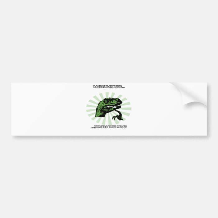 Philosoraptor Double Rainbows Bumper Sticker