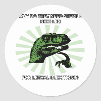 Philosoraptor Lethal Injections Classic Round Sticker