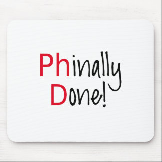 Phinally Done,  PhD graduate, graduation gift Mouse Pad
