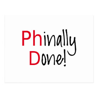 Phinally Done,  PhD graduate, graduation gift Postcard