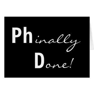 ¡Phinally hecho! Ph.D. Tarjeta graduada
