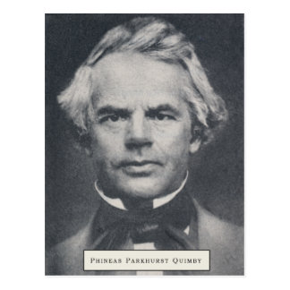 Phineas Parkhurst Quimby 004 Postcards