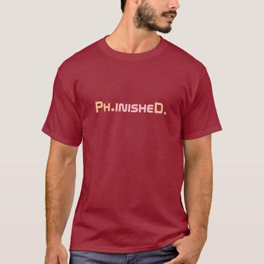6356c5a5a2 Phinished PhD Graduate T-shirt | Zazzle.com