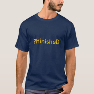 cd08cb2cf Phinished T-Shirts - T-Shirt Design & Printing | Zazzle