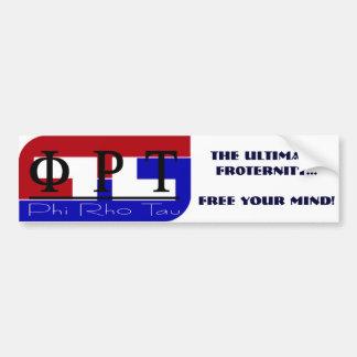 PhiRhoTau, The Ultimate:FR0TERNITY...Free Your ... Bumper Sticker