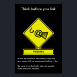 "Phishing Security Awareness Poster<br><div class=""desc"">Why not buy a complete set for your office? Click the &#39;Customize&#39; button to add or change images,  and text if required.</div>"