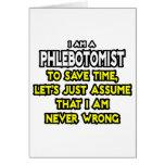 Phlebotomist. Asuma que nunca soy incorrecto Tarjeta