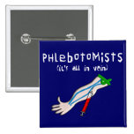 "Phlebotomist Gifts ""It's all in vein"" Buttons"