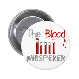 "Phlebotomist Gifts ""The Blood Whisperer"" 2 Inch Round Button"