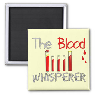 "Phlebotomist Gifts ""The Blood Whisperer"" 2 Inch Square Magnet"