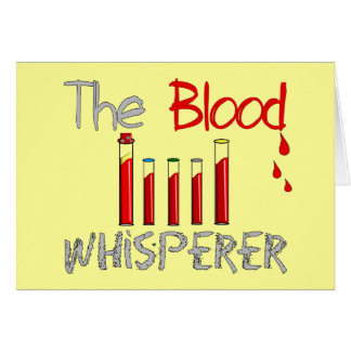 "Phlebotomist Gifts ""The Blood Whisperer"" Card"