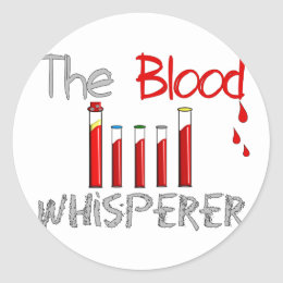 """Phlebotomist Gifts """"The Blood Whisperer"""" Classic Round Sticker"""