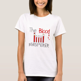 "Phlebotomist Gifts ""The Blood Whisperer"" T-Shirt"