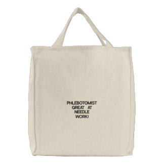 PHLEBOTOMIST - GREAT AT NEEDLE WORK! EMBROIDERED TOTE BAG