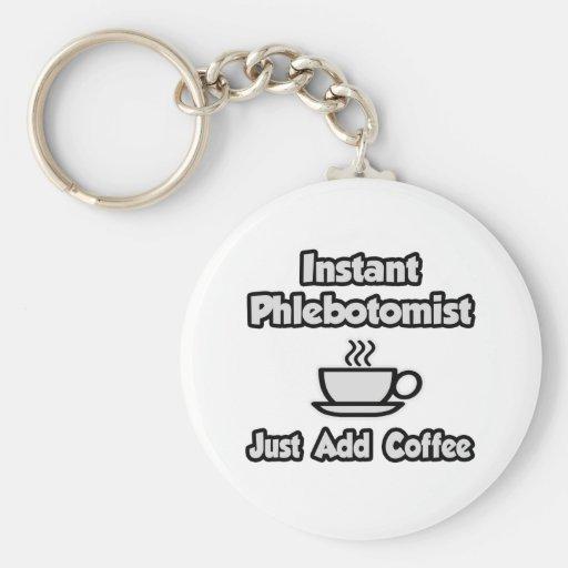 Phlebotomist inmediato. Apenas añada el café Llavero Personalizado