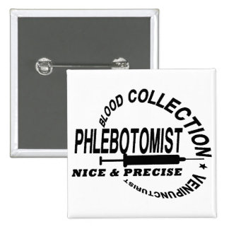 PHLEBOTOMIST - NICE AND PRECISE - BUTTON